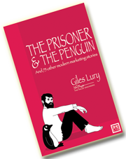 Prisoner & the Penguin: And 75 Other Marketing Stories